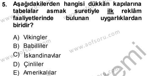 Halkla İlişkiler ve Reklamcılık Bölümü 8. Yarıyıl Medya ve Reklam Dersi 2014 Yılı Bahar Dönemi Ara Sınavı 5. Soru