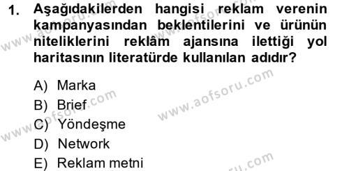 Medya ve İletişim Bölümü 4. Yarıyıl Medya ve Reklam Dersi 2014 Yılı Bahar Dönemi Dönem Sonu Sınavı 1. Soru