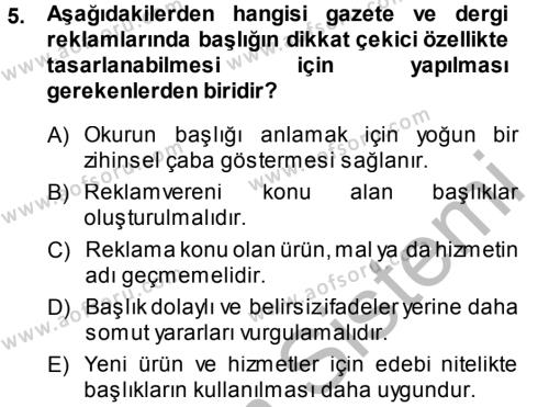 Medya ve İletişim Bölümü 4. Yarıyıl Medya ve Reklam Dersi 2014 Yılı Bahar Dönemi Dönem Sonu Sınavı 5. Soru