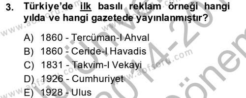 Medya ve İletişim Bölümü 4. Yarıyıl Medya ve Reklam Dersi 2015 Yılı Bahar Dönemi Dönem Sonu Sınavı 3. Soru