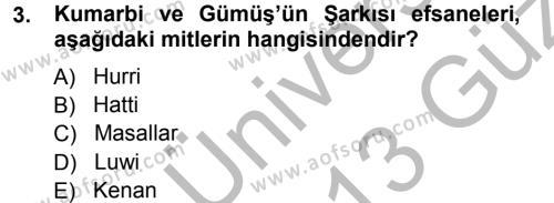 Kültürel Miras ve Turizm Bölümü 1. Yarıyıl Mitoloji ve Din Dersi 2013 Yılı Güz Dönemi Ara Sınavı 3. Soru