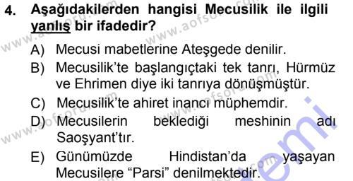 Kültürel Miras ve Turizm Bölümü 1. Yarıyıl Mitoloji ve Din Dersi 2013 Yılı Güz Dönemi Dönem Sonu Sınavı 4. Soru