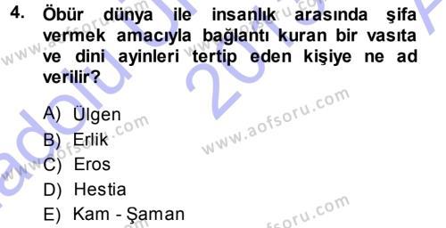Kültürel Miras ve Turizm Bölümü 1. Yarıyıl Mitoloji ve Din Dersi 2014 Yılı Güz Dönemi Ara Sınavı 4. Soru