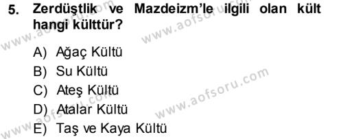Kültürel Miras ve Turizm Bölümü 1. Yarıyıl Mitoloji ve Din Dersi 2014 Yılı Güz Dönemi Ara Sınavı 5. Soru