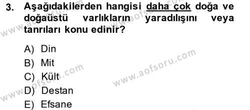 Kültürel Miras ve Turizm Bölümü 1. Yarıyıl Mitoloji ve Din Dersi 2015 Yılı Güz Dönemi Ara Sınavı 3. Soru