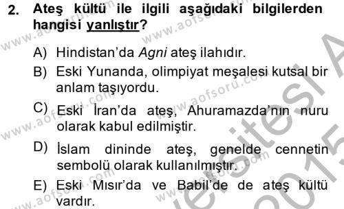 Kültürel Miras ve Turizm Bölümü 1. Yarıyıl Mitoloji ve Din Dersi 2015 Yılı Güz Dönemi Dönem Sonu Sınavı 2. Soru