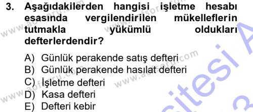 İktisat Bölümü 7. Yarıyıl Türk Vergi Sistemi Dersi 2013 Yılı Güz Dönemi Dönem Sonu Sınavı 3. Soru