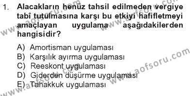 Türk Vergi Sistemi Dersi 2012 - 2013 Yılı Tek Ders Sınavı 1. Soru