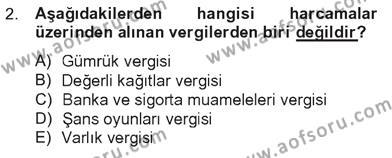 Bankacılık ve Sigortacılık Bölümü 3. Yarıyıl Türk Vergi Sistemi Dersi 2013 Yılı Güz Dönemi Tek Ders Sınavı 2. Soru
