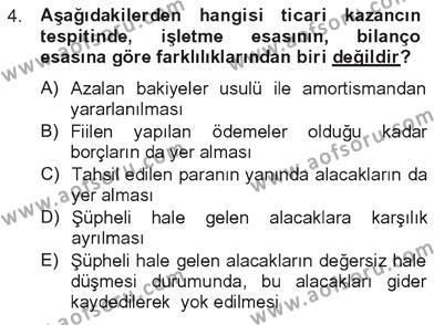 Bankacılık ve Sigortacılık Bölümü 3. Yarıyıl Türk Vergi Sistemi Dersi 2013 Yılı Güz Dönemi Tek Ders Sınavı 4. Soru