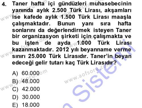 Çalışma Ekonomisi ve Endüstri İlişkileri Bölümü 7. Yarıyıl Türk Vergi Sistemi Dersi 2014 Yılı Güz Dönemi Dönem Sonu Sınavı 4. Soru