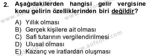 Yerel Yönetimler Bölümü 3. Yarıyıl Türk Vergi Sistemi Dersi 2014 Yılı Güz Dönemi Tek Ders Sınavı 2. Soru