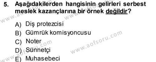 Yerel Yönetimler Bölümü 3. Yarıyıl Türk Vergi Sistemi Dersi 2014 Yılı Güz Dönemi Tek Ders Sınavı 5. Soru