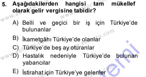 Bankacılık ve Sigortacılık Bölümü 3. Yarıyıl Türk Vergi Sistemi Dersi 2015 Yılı Güz Dönemi Ara Sınavı 5. Soru