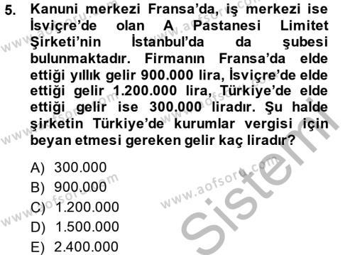 Çalışma Ekonomisi ve Endüstri İlişkileri Bölümü 7. Yarıyıl Türk Vergi Sistemi Dersi 2015 Yılı Güz Dönemi Dönem Sonu Sınavı 5. Soru