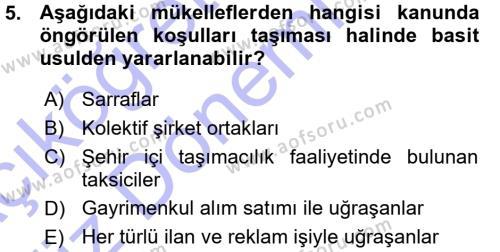 Yerel Yönetimler Bölümü 3. Yarıyıl Türk Vergi Sistemi Dersi 2016 Yılı Güz Dönemi Ara Sınavı 5. Soru