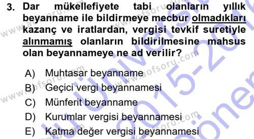 Bankacılık ve Sigortacılık Bölümü 3. Yarıyıl Türk Vergi Sistemi Dersi 2016 Yılı Güz Dönemi Dönem Sonu Sınavı 3. Soru