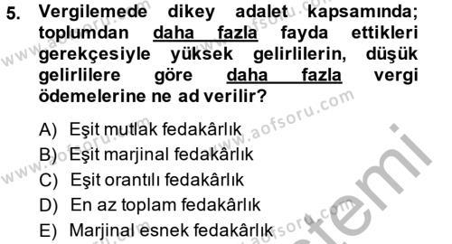 Maliye Bölümü 4. Yarıyıl Vergi Teorisi Dersi 2014 Yılı Bahar Dönemi Ara Sınavı 5. Soru