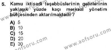 Yerel Yönetimler Bölümü 3. Yarıyıl Kamu Maliyesi Dersi 2013 Yılı Güz Dönemi Tek Ders Sınavı 5. Soru