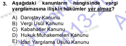 Muhasebe ve Vergi Uygulamaları Bölümü 3. Yarıyıl Genel Vergi Hukuku Dersi 2014 Yılı Güz Dönemi Ara Sınavı 3. Soru