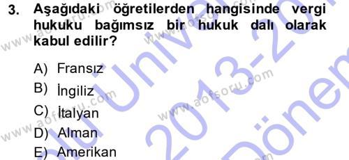 Maliye Bölümü 3. Yarıyıl Genel Vergi Hukuku Dersi 2014 Yılı Güz Dönemi Dönem Sonu Sınavı 3. Soru