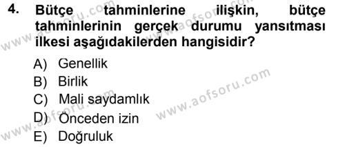 Kamu Yönetimi Bölümü 5. Yarıyıl Devlet Bütçesi Dersi 2013 Yılı Güz Dönemi Dönem Sonu Sınavı 4. Soru