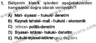 Kamu Yönetimi Bölümü 5. Yarıyıl Devlet Bütçesi Dersi 2013 Yılı Güz Dönemi Tek Ders Sınavı 1. Soru