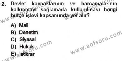 Kamu Yönetimi Bölümü 5. Yarıyıl Devlet Bütçesi Dersi 2013 Yılı Güz Dönemi Tek Ders Sınavı 2. Soru