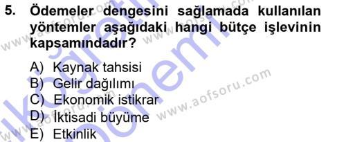 Kamu Yönetimi Bölümü 5. Yarıyıl Devlet Bütçesi Dersi 2014 Yılı Güz Dönemi Ara Sınavı 5. Soru