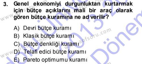 Maliye Bölümü 5. Yarıyıl Devlet Bütçesi Dersi 2014 Yılı Güz Dönemi Dönem Sonu Sınavı 3. Soru