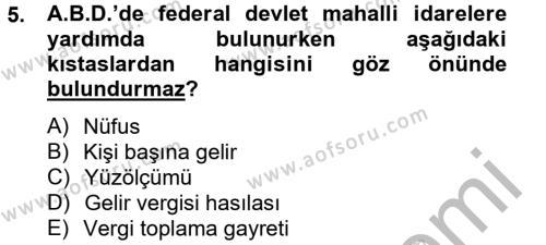 Maliye Bölümü 6. Yarıyıl Mahalli İdareler Maliyesi Dersi 2013 Yılı Bahar Dönemi Dönem Sonu Sınavı 5. Soru