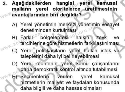 Kamu Yönetimi Bölümü 6. Yarıyıl Mahalli İdareler Maliyesi Dersi 2014 Yılı Bahar Dönemi Ara Sınavı 3. Soru