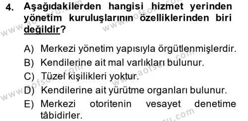 Kamu Yönetimi Bölümü 6. Yarıyıl Mahalli İdareler Maliyesi Dersi 2014 Yılı Bahar Dönemi Ara Sınavı 4. Soru