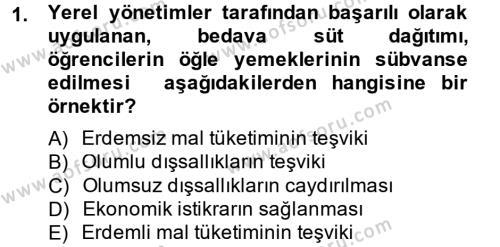 Kamu Yönetimi Bölümü 6. Yarıyıl Mahalli İdareler Maliyesi Dersi 2014 Yılı Bahar Dönemi Tek Ders Sınavı 1. Soru