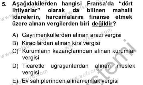 Kamu Yönetimi Bölümü 6. Yarıyıl Mahalli İdareler Maliyesi Dersi 2015 Yılı Bahar Dönemi Dönem Sonu Sınavı 5. Soru