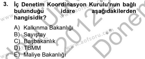 Maliye Bölümü 6. Yarıyıl Kamu Mali Yönetimi Dersi 2013 Yılı Bahar Dönemi Dönem Sonu Sınavı 3. Soru