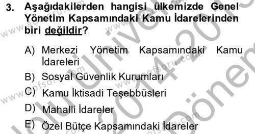 Maliye Bölümü 6. Yarıyıl Kamu Mali Yönetimi Dersi 2015 Yılı Bahar Dönemi Dönem Sonu Sınavı 3. Soru