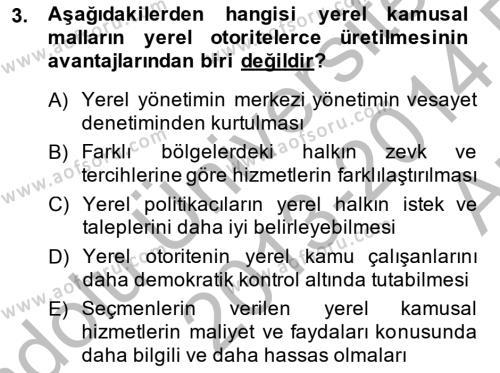 Yerel Yönetimler Bölümü 4. Yarıyıl Mahalli İdareler Maliyesi Dersi 2014 Yılı Bahar Dönemi Ara Sınavı 3. Soru