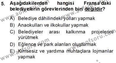 Yerel Yönetimler Bölümü 4. Yarıyıl Mahalli İdareler Maliyesi Dersi 2014 Yılı Bahar Dönemi Dönem Sonu Sınavı 5. Soru