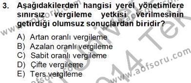 Yerel Yönetimler Bölümü 4. Yarıyıl Mahalli İdareler Maliyesi Dersi 2014 Yılı Bahar Dönemi Tek Ders Sınavı 3. Soru