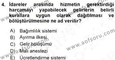 Yerel Yönetimler Bölümü 4. Yarıyıl Mahalli İdareler Maliyesi Dersi 2016 Yılı Bahar Dönemi Dönem Sonu Sınavı 4. Soru