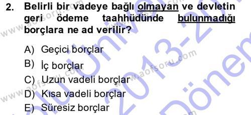 Maliye Bölümü 7. Yarıyıl Devlet Borçları Dersi 2014 Yılı Güz Dönemi Dönem Sonu Sınavı 2. Soru
