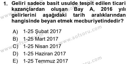 Vergi Uygulamaları Dersi 2016 - 2017 Yılı (Final) Dönem Sonu Sınav Soruları 1. Soru