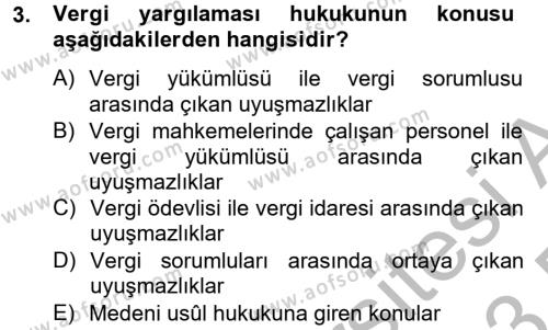 Maliye Bölümü 8. Yarıyıl Vergi Yargılaması Hukuku Dersi 2013 Yılı Bahar Dönemi Dönem Sonu Sınavı 3. Soru