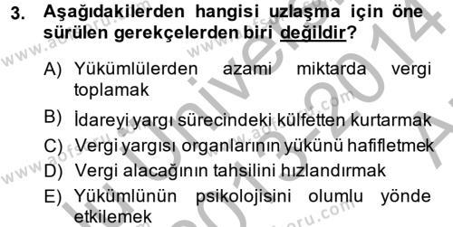 Maliye Bölümü 8. Yarıyıl Vergi Yargılaması Hukuku Dersi 2014 Yılı Bahar Dönemi Ara Sınavı 3. Soru