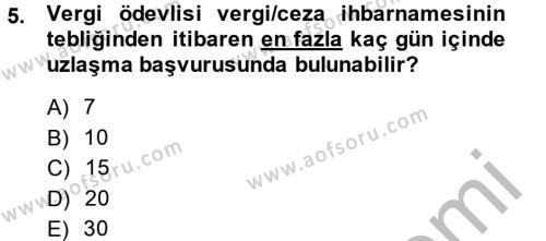 Maliye Bölümü 8. Yarıyıl Vergi Yargılaması Hukuku Dersi 2014 Yılı Bahar Dönemi Ara Sınavı 5. Soru