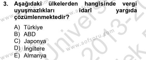 Maliye Bölümü 8. Yarıyıl Vergi Yargılaması Hukuku Dersi 2014 Yılı Bahar Dönemi Tek Ders Sınavı 3. Soru