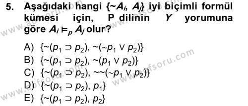 Sosyoloji Bölümü 2. Yarıyıl Sembolik Mantık Dersi 2013 Yılı Bahar Dönemi Ara Sınavı 5. Soru