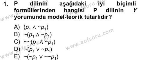 Sosyoloji Bölümü 2. Yarıyıl Sembolik Mantık Dersi 2013 Yılı Bahar Dönemi Dönem Sonu Sınavı 1. Soru