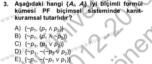Sosyoloji Bölümü 2. Yarıyıl Sembolik Mantık Dersi 2013 Yılı Bahar Dönemi Dönem Sonu Sınavı 3. Soru
